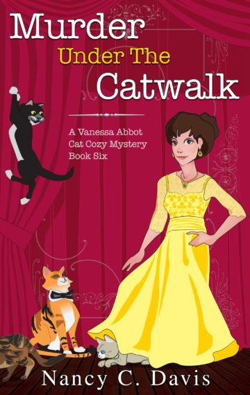 Murder Under The Catwalk (Vanessa Abbot Cat Cozy Mystery Series Book 6)